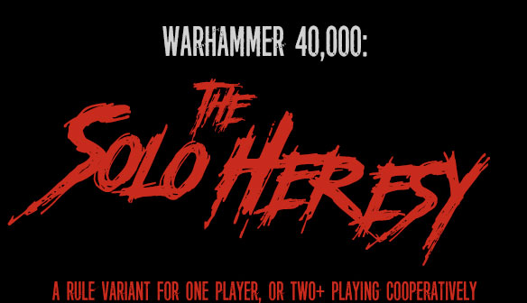 Warhammer 40,000: The Solo Heresy